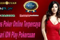 Situs Poker Online Terpercaya Dari IDN Play Pokercuan